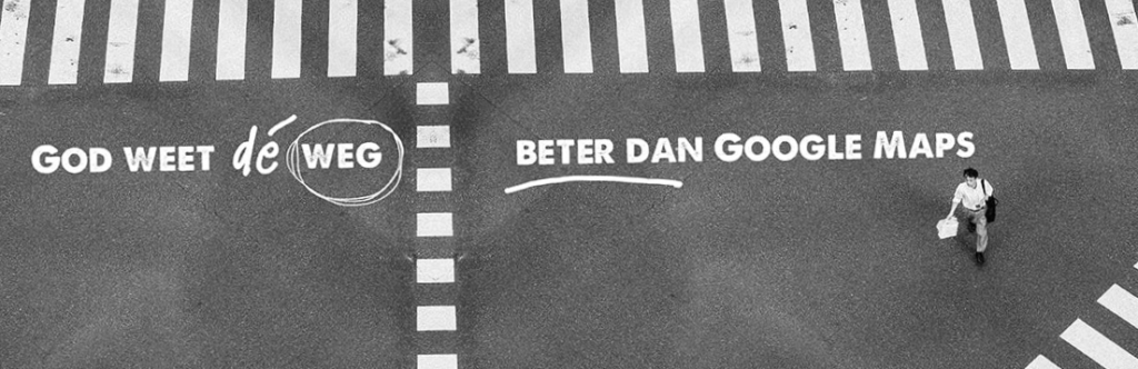 God weet de weg, beter dan google maps